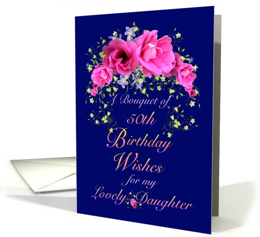 50th Birthday Daughter Bouquet Of Flowers And Wishes Card 634866