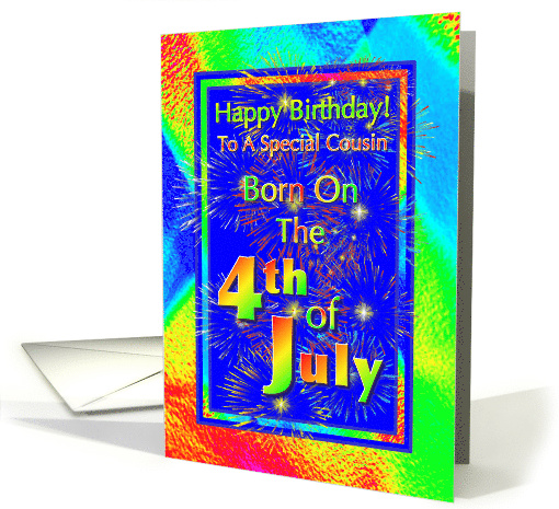 Cousin Born On The 4th Of July Birthday Greeting Card 646571