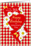 Wife Valentine's Day Birthday Daisies and Hearts card