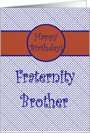 Happy Birthday for Fraternity Brother, Blue with Orange card