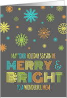 Merry & Bright Christmas Mom - Colorful Snowflakes card