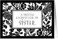 Black and White Flowers Sister Maid of Honor Invitation Card