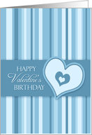 Happy Valentine's Day Birthday - Blue Stripes & Hearts card