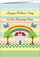 Mother's Day, to Sorority Mother/Mom, house with rainbow, butterflies card