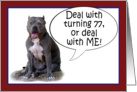 Pit Bull, Deal with it! Turning 77 card