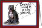 Pit Bull, Deal with it! Turning 72 card