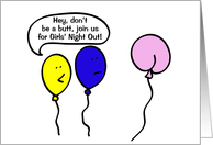 Don't Be a Butt Invitation Girls Night Out, balloon poeple card