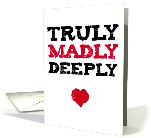 Truly Madly Deeply : Happy Birthday card (484622)