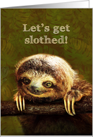 Let's get slothed! International Sloth Day card