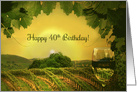 Pretty Summer Vineyard and Glass of White Wine Happy 40th Birthday card