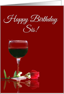 Wine Happy Birthday Sis Red Wine Glass and Red Rose card