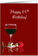 Wine Themed Happy 24th Birthday Elegant Glass and Rose card