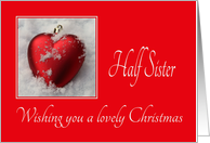 Half Sister - A Lovely Christmas, heart shaped ornaments card
