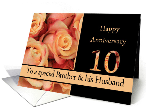 10th Anniversary, Brother & Husband multicolored pink roses card