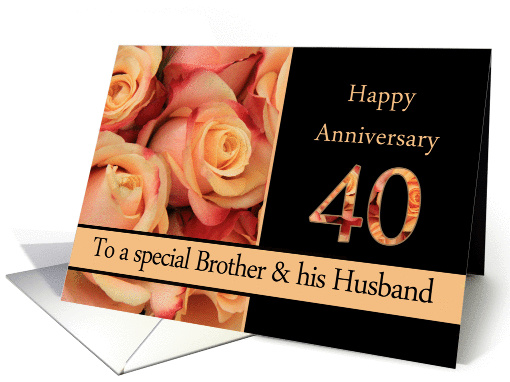 40th Anniversary, Brother & Husband multicolored pink roses card