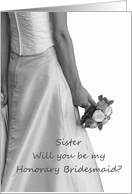 bride & bouquet, honorary bridesmaid request for sister card