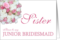 Sister Be my Junior Bridesmaid Pink and White Bridal Bouquet card