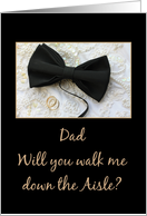 Dad walk me down the aisle request Bow tie and rings on wedding dress card