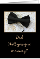 Dad Give me away request Bow tie and rings on wedding dress card