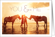 You & Me Were Meant to Be Romantic Horse Lover card