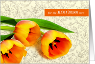 Happy Boss's Day for the Best Boss Ever. Tulips card