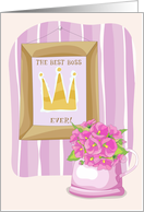 Boss's Day, Best Boss Ever, Flowers and Frame with Crown card
