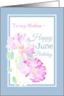 Pink Roses June Birthday Card for Mother card