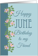 June Birthday Card for Friend Pink Dogroses on Blue card