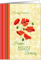 August Birthday Card for Friend, Poppies card