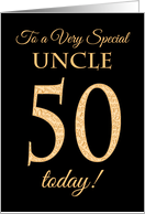 Chic 50th Birthday for Special Uncle, Gold Effect on Black card