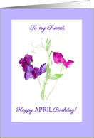 April Birthday Card for Friend, Sweet Peas card