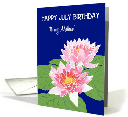 Pink Water Lilies July Birthday Card for a Mother card (922155)