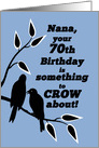 Nana 70th Birthday Humor Silhouetted Black Crows in Tree card