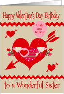 Birthday on Valentine's Day to Sister, red, white, pink hearts, arrows card