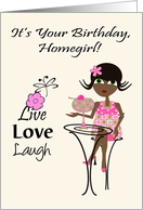 Birthday to Homegirl, Live, Love, Laugh, dark-skinned girl, cocktail card