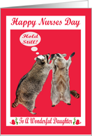 Nurses Day To Daughter, raccoon with nurse hat holding raccoon face card
