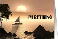 I'm Retiring (Sailing Into The Sunset) card