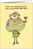 Drink Wine Over The Hill Card
