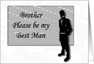 Best Man request ~ Brother, Man in Black Silhouette card