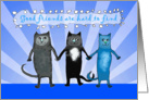 Good friends are hard to find,Thank you for help and support, cats card