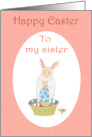 Happy Easter, Easter bunny suit,little child and eggs.to sister card