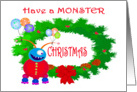 Have a Monster Christmas, for daughter,Friendly Monster.Humor, card