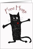 Encouragement, free hugs, crazy black cat.Things can only get better card