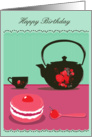 happy birthday decorated teapot and yummy little cake card