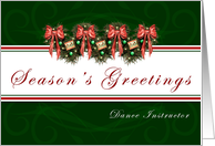 Dance Instructor Season's Greetings - Garland wreaths and red bows card