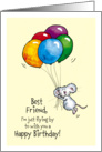 Happy Birthday Best Friend - Whimsical Mouse with Balloons card