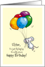 Happy Birthday Sister - Whimsical Mouse with Balloons card