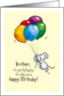 Happy Birthday Brother - Whimsical Mouse with Balloons card