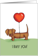I ruff you! Dachshund Card for someone you love card