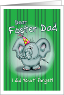 Dear Foster Dad Elephant - I did knot forget! card